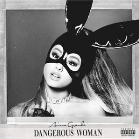 "Ariana Grande's ""Dangerous Woman"" Is Here"